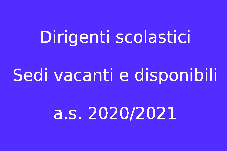 Dirigenti scolastici – Sedi vacanti e disponibili a.s. 2020/2021